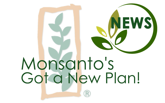 Monsanto's got a new plan